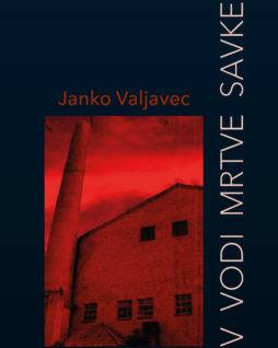 Janko Valjavec_V vodi mrtve Savke