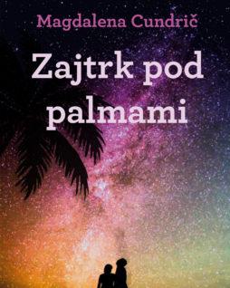 Zajtrk pod palmami - Magdalena Cundrič